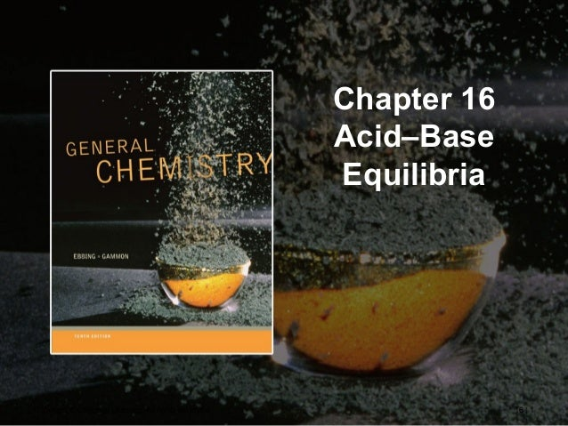 Chapter 16 Acid–Base Equilibria  Copyright © Cengage Learning. All rights reserved.  16 | 1