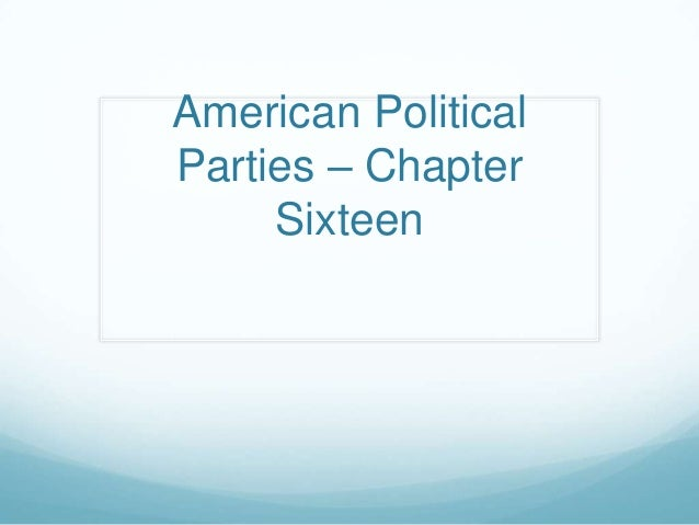 Chapter 16: Political Parties.