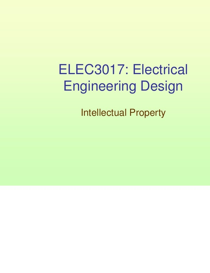 ELEC3017: Electrical Engineering Design   Intellectual Property