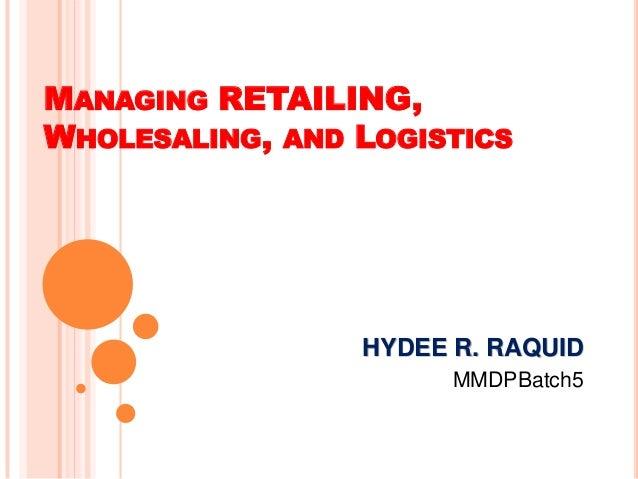 Chapter 16   managing retailing, wholesaling, and logistics