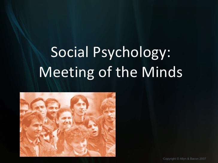 Social Psychology: Meeting of the Minds