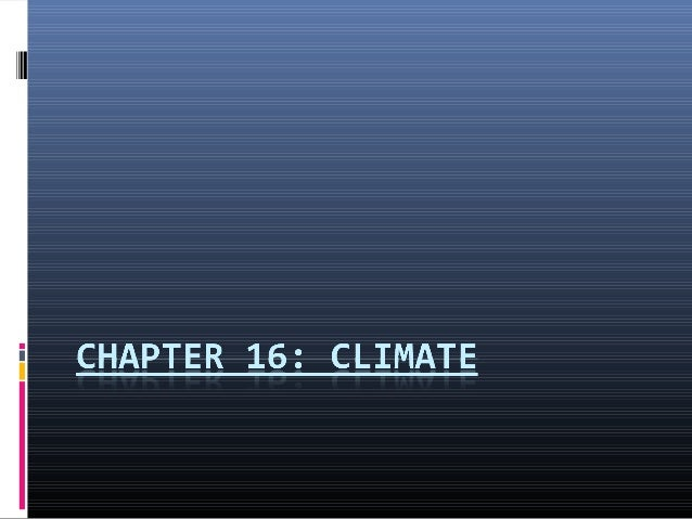 Chapter 16 climate