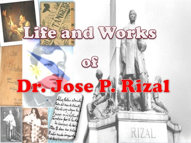 José Rizal life, works, and writings.