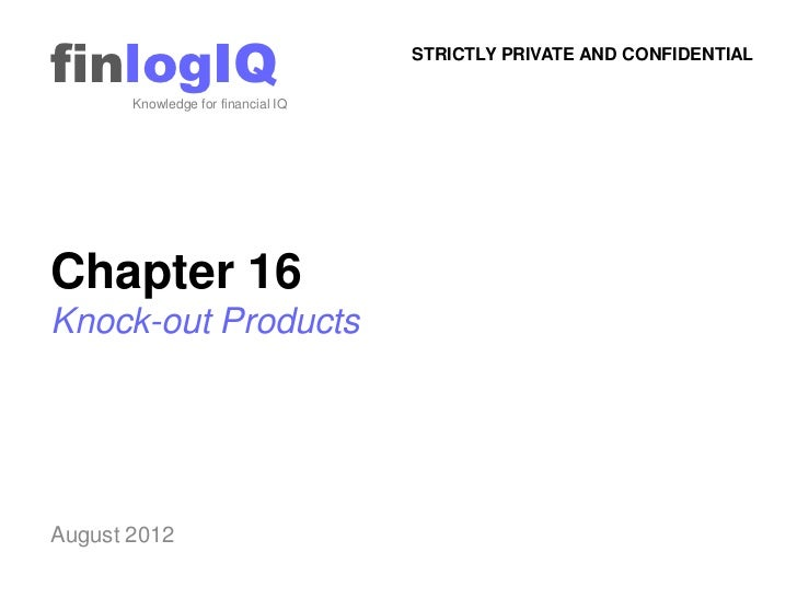 finlogIQ       Knowledge for financial IQ                                    STRICTLY PRIVATE AND CONFIDENTIALChapter 16Kn...