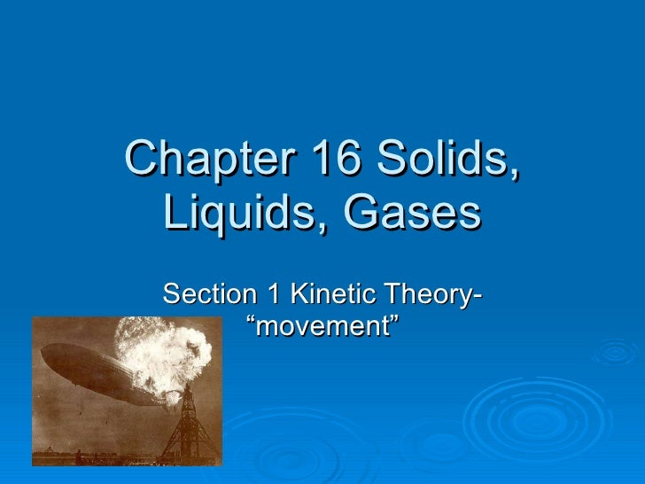 """Chapter 16 Solids, Liquids, Gases Section 1 Kinetic Theory- """"movement"""""""