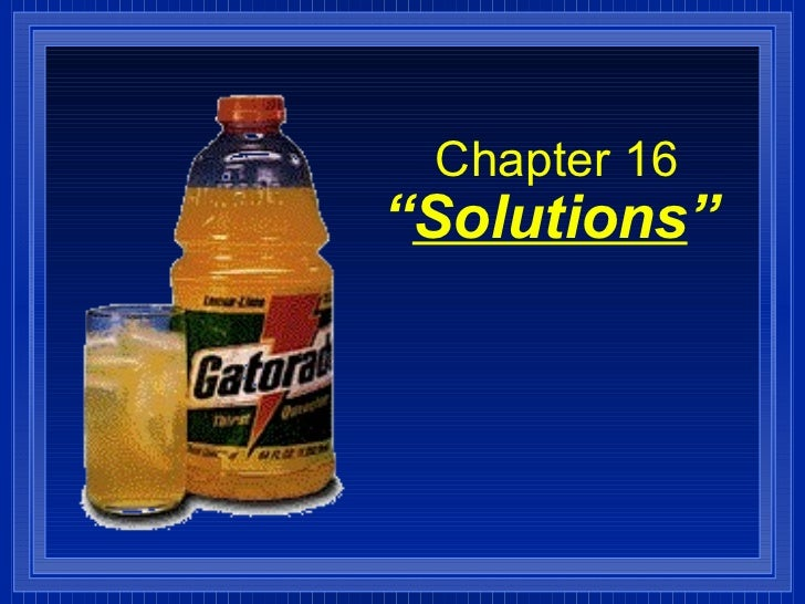 Chemistry - Chp 16 - Solutions - PowerPoint (shortened)