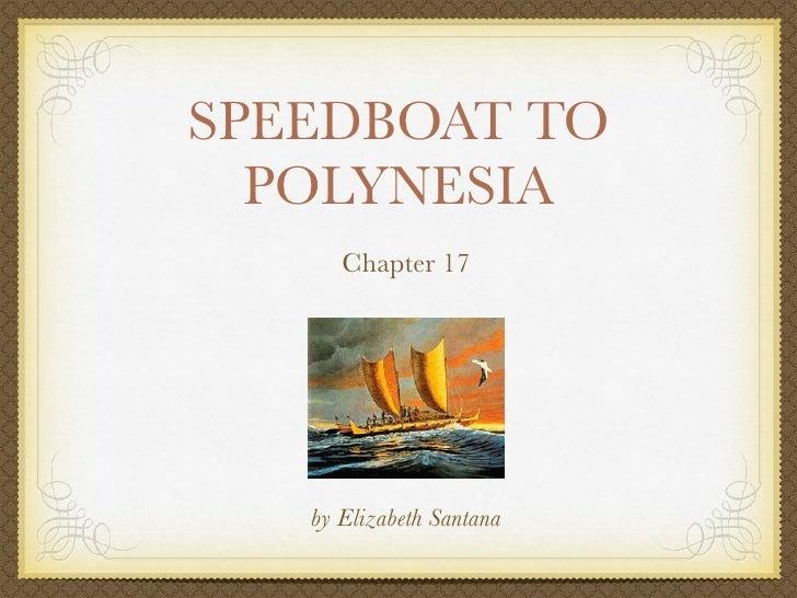 SPEEDBOAT TO   POLYNESIA       Chapter 17        by Elizabeth Santana