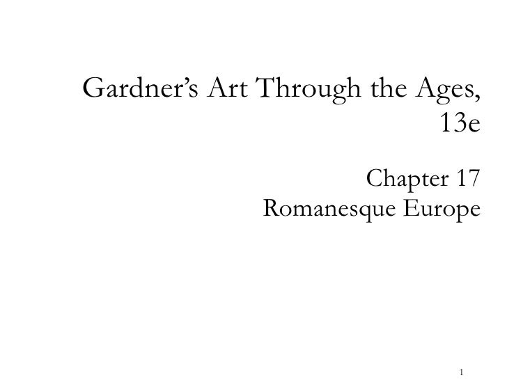 Chapter 17 Romanesque Europe Gardner's Art Through the Ages, 13e