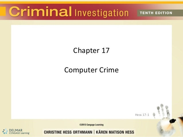 Chapter 17Computer Crime                 Hess 17-1