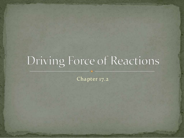 Chapter 17.2 : Driving Force of Reactions