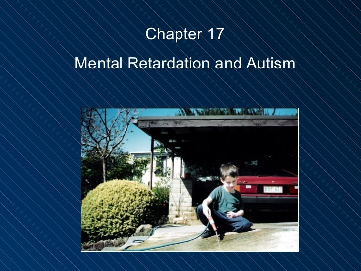 Chapter 17  mental retardation and autism