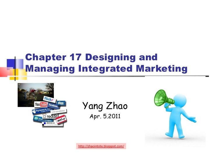 Chapter 17 Designing and Managing Integrated Marketing Yang Zhao Apr. 5.2011 http://zhaointote.blogspot.com/