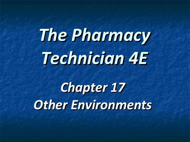 The Pharmacy Technician 4E Chapter 17 Other Environments
