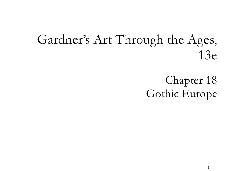 Chapter 18 Gothic Europe Gardner's Art Through the Ages, 13e