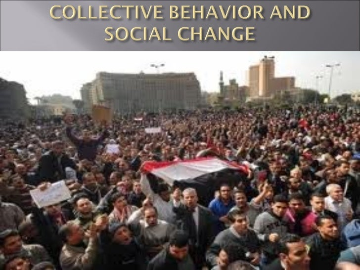    Describe the sources of social change in society.    Describe the attributes and types of crowds.   Know what the va...