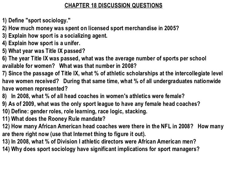 "CHAPTER 18 DISCUSSION QUESTIONS1) Define ""sport sociology.""2) How much money was spent on licensed sport merchandise in 20..."