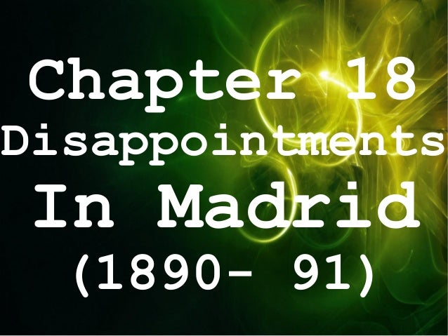 chapter 17 misfortunes in madrid essay Chapter 17: misfortunes in madrid failure to get justice for family associacion hispano-filipina securing justice for the oppressed calamba tenants liberal spanish newspapers injustices committed by gov- genweyler& the dominicans minister of colonies (se orfabie.