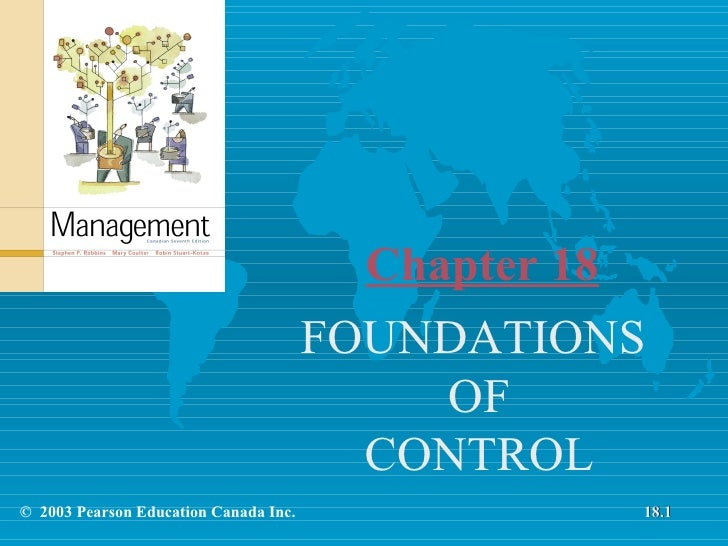 Chapter 18 FOUNDATIONS  OF CONTROL ©  2003 Pearson Education Canada Inc. 18.1