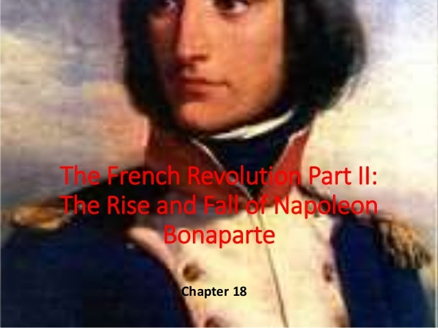 The French Revolution Part II: The Rise and Fall of Napoleon Bonaparte Chapter 18