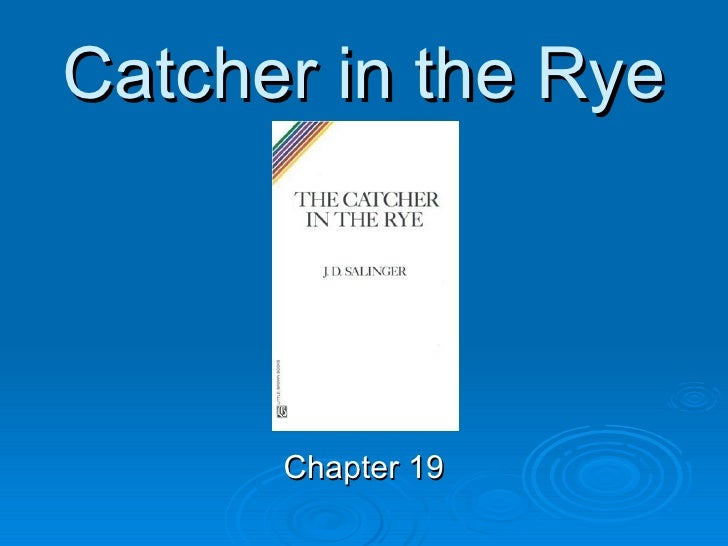 Catcher in the Rye Chapter 19