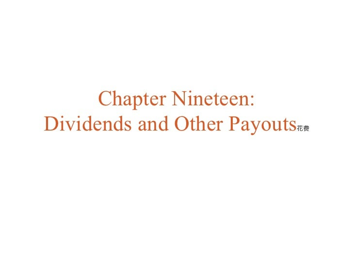 Chapter Nineteen:Dividends and Other Payouts
