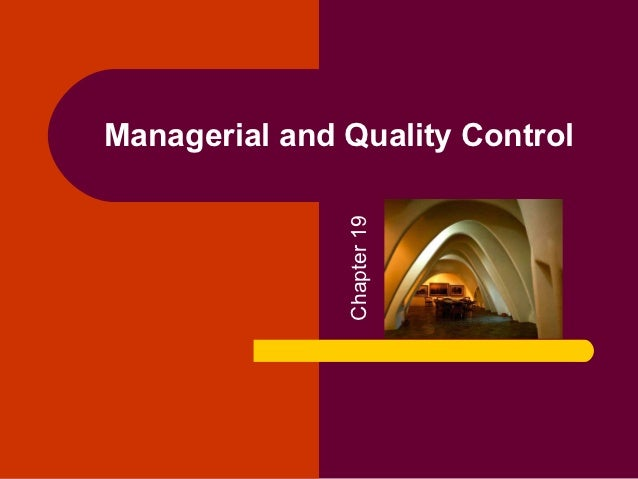 Managerial and Quality Control               Chapter 19