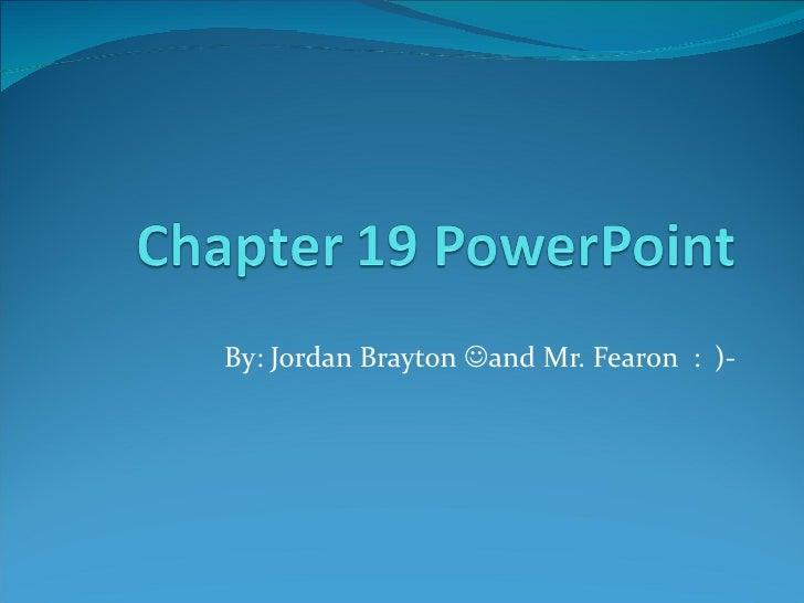 By: Jordan Brayton   and Mr. Fearon  :  )-