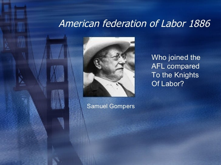 essays on samuel gompers Given this reorientation, it is a testimony to his historical prominence that samuel gompers  in essays later collected in ''work.