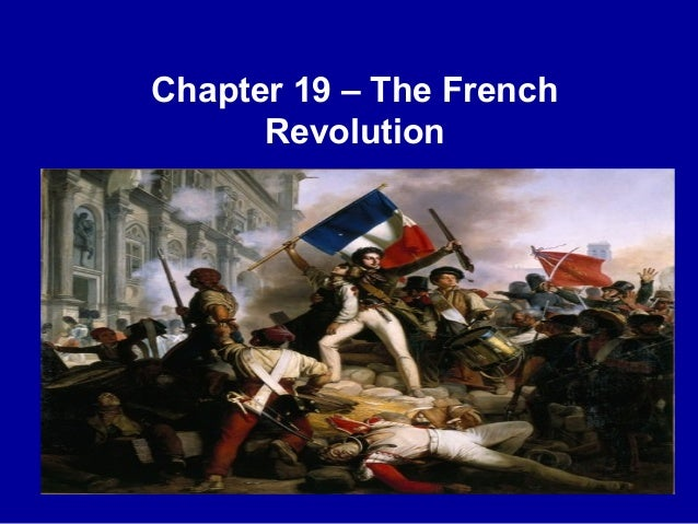 Chapter 19 – The French      Revolution