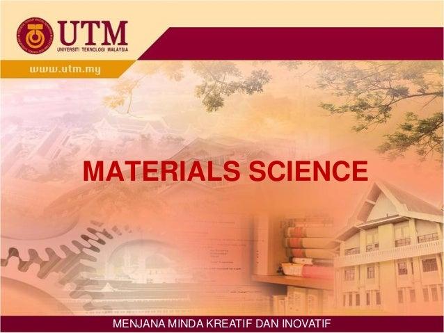 MATERIALS SCIENCE  MENJANA MINDA KREATIF DAN INOVATIF
