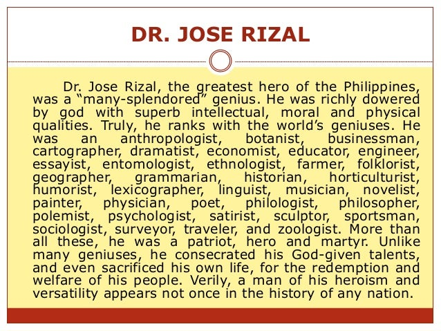 the great dr jose rizal Jose rizal as a great leader 1 jose rizal's preparation as a great leader 2 preparation for leadership is through study • in 1872 to 1877- he spent more time reading books to improve his knowledge for the new ideas • rizal interested in the.