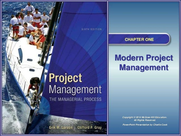 CHAPTER ONE  Modern Project Management  Copyright © 2014 McGraw-Hill Education. All Rights Reserved. PowerPoint Presentati...
