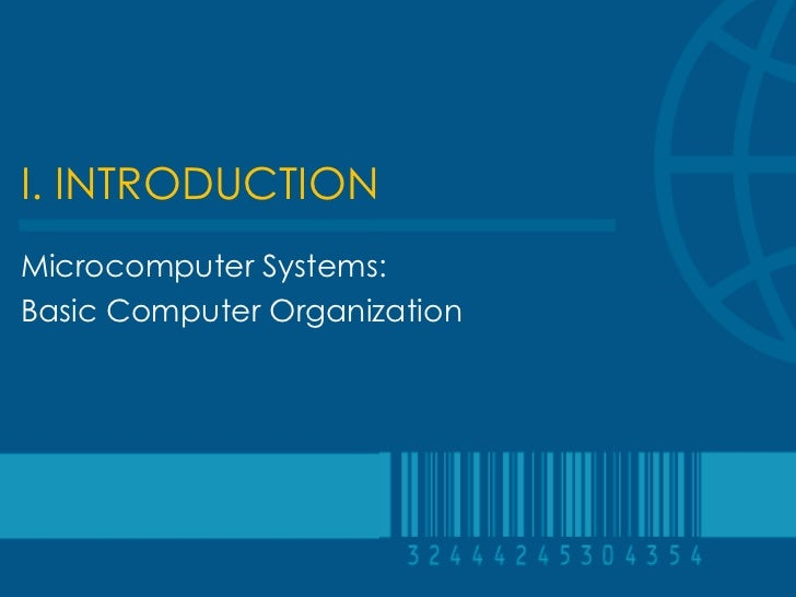 I. INTRODUCTIONMicrocomputer Systems:Basic Computer Organization