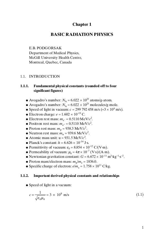 1 Chapter 1 BASIC RADIATION PHYSICS E.B. PODGORSAK Department of Medical Physics, McGill University Health Centre, Montrea...