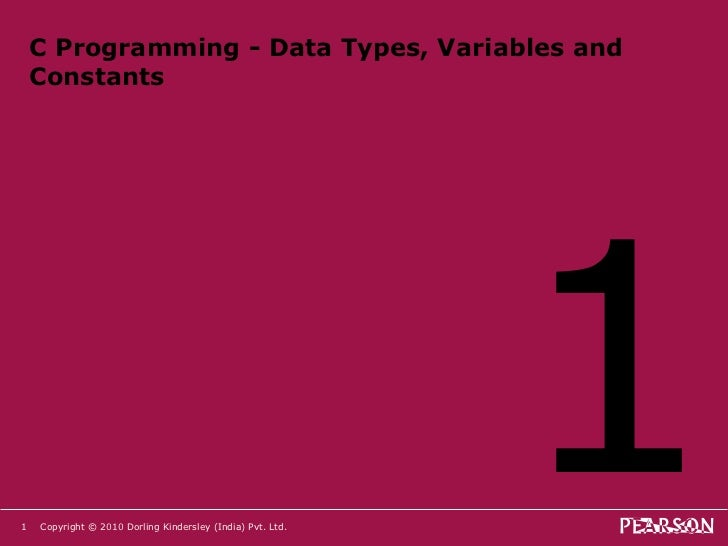 Chapter1 c programming   data types, variables and constants