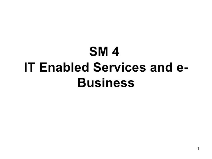 SM 4  IT Enabled Services and e-Business