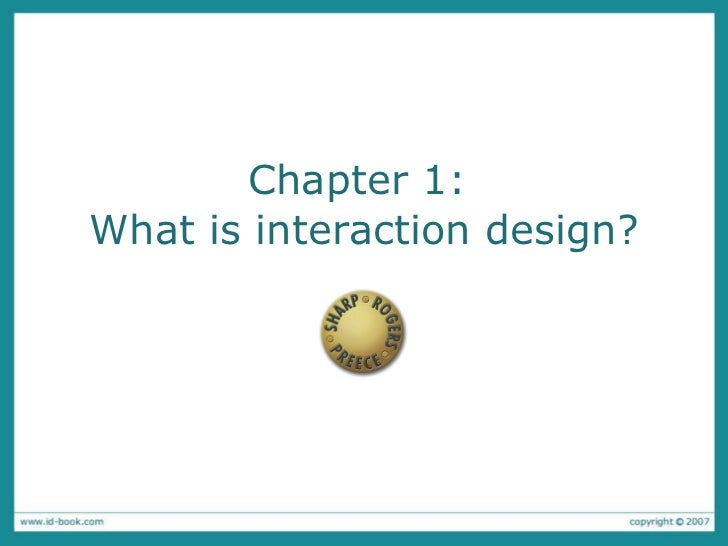 Chapter 1:  What is interaction design?