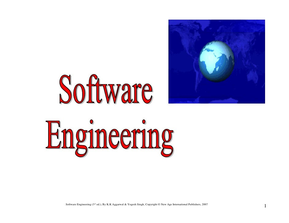 Software Engineering (3rd ed.), By K.K Aggarwal & Yogesh Singh, Copyright © New Age International Publishers, 2007        ...