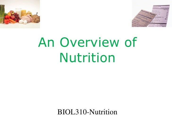 An Overview of Nutrition BIOL310-Nutrition