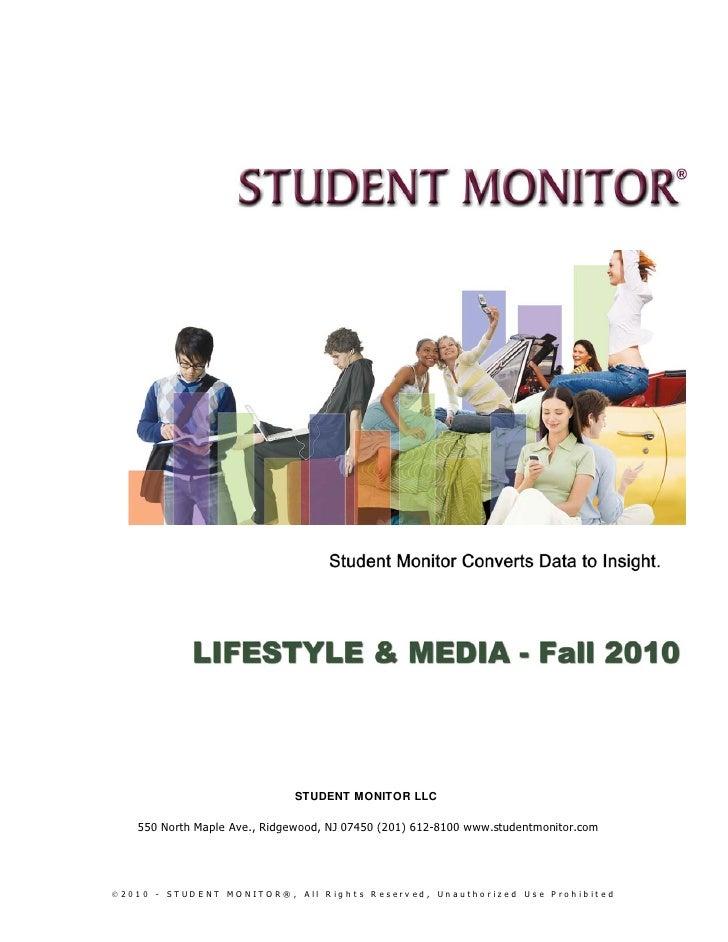 STUDENT MONITOR LLC     550 North Maple Ave., Ridgewood, NJ 07450 (201) 612-8100 www.studentmonitor.com© 201 0 - ST UD E N...