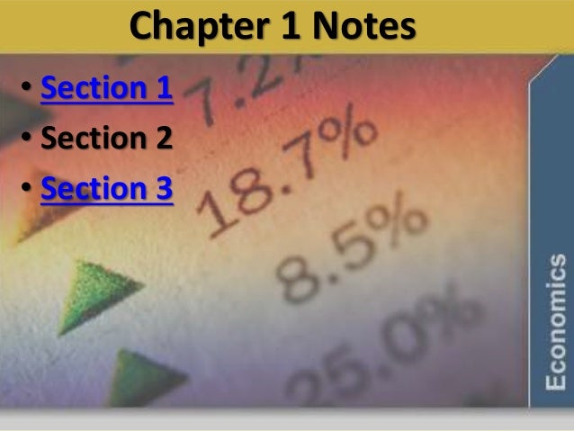 Chapter 1 Notes • Section 1 • Section 2 • Section 3