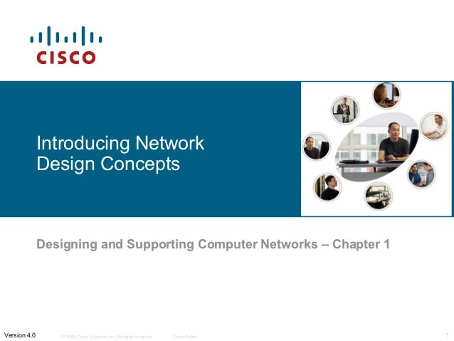 Introducing Network              Design Concepts              Designing and Supporting Computer Networks – Chapter 1Versio...