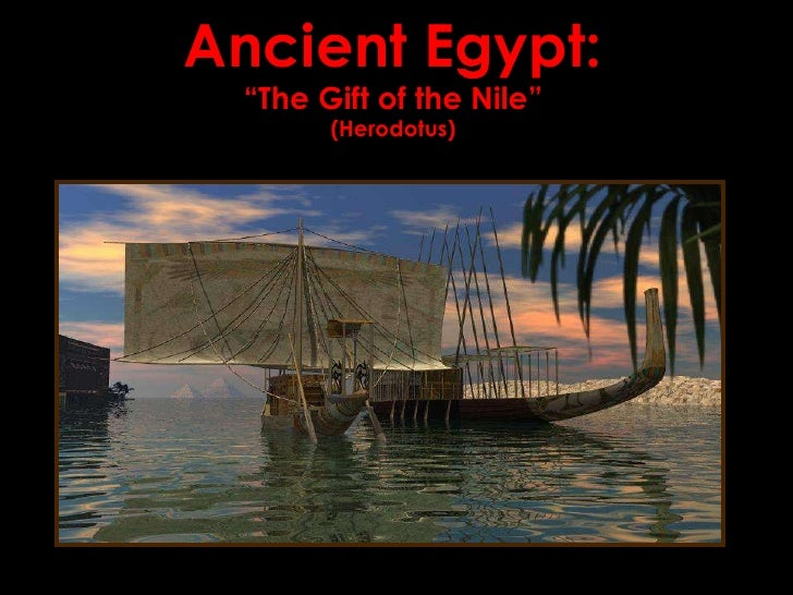"""Ancient Egypt: """"The Gift of the Nile"""" (Herodotus)"""