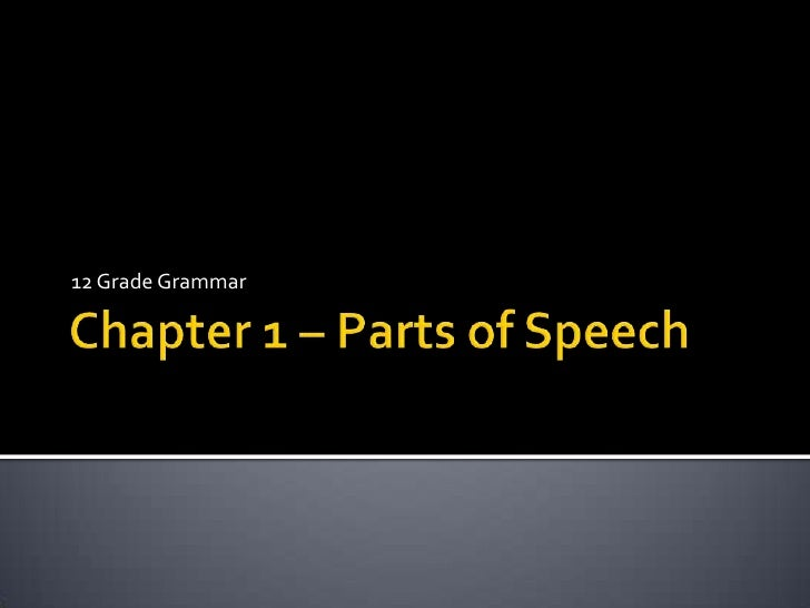 Chapter 1 – Parts of Speech<br />12 Grade Grammar<br />