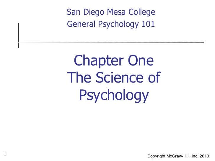 <ul><ul><li>San Diego Mesa College </li></ul></ul><ul><li>General Psychology 101 </li></ul><ul><ul><li>Chapter One </li></...