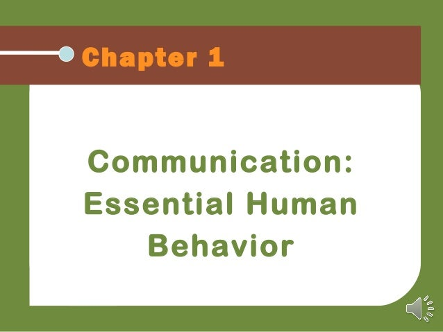 Chapter 1 Communication: Essential Human Behavior