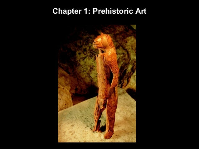 Chapter 1: Prehistoric Art