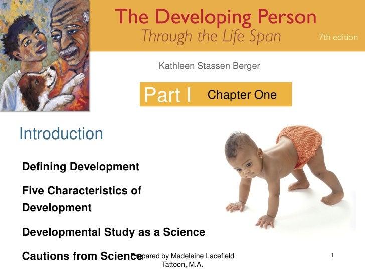 Kathleen Stassen Berger                               Part I              Chapter One   Introduction Defining Development ...