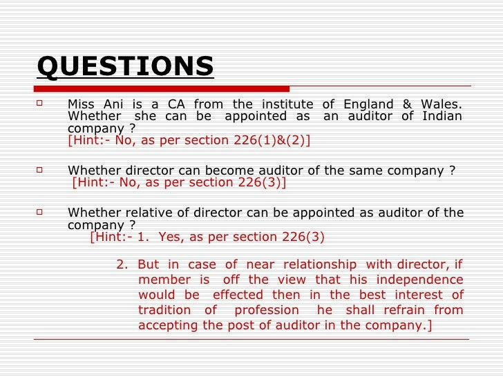 QUESTIONS <ul><li>Miss  Ani  is  a  CA  from  the  institute  of  England  &  Wales. Whether  she  can  be  appointed  as ...