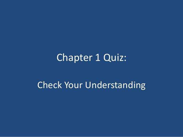 Chapter 1 Quiz: Check Your Understanding